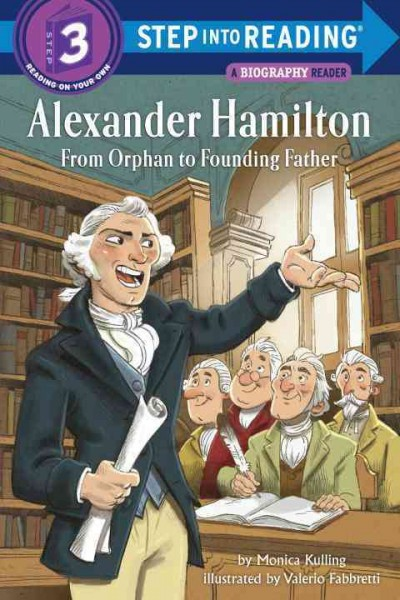 Alexander Hamilton: From Orphan to Founding Father by Monica Kulling. Illustrated by Valerio Fabbretti book cover