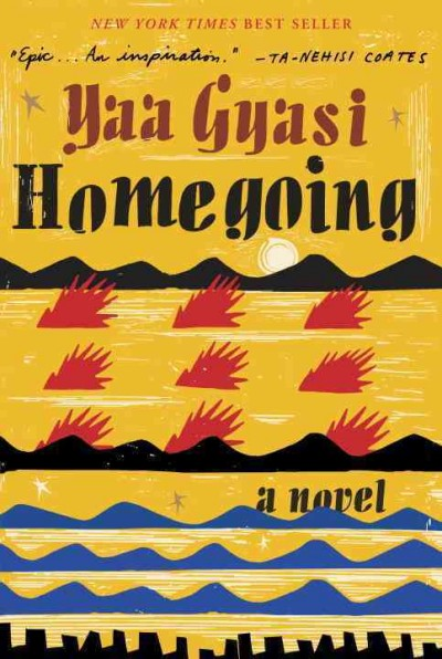 Homegoing: A Novel  by Yaa Gyasi book cover