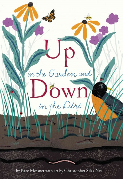 Up in the Garden and Down in the Dirt by Kate Messner with art by Christopher Silas Neal book cover