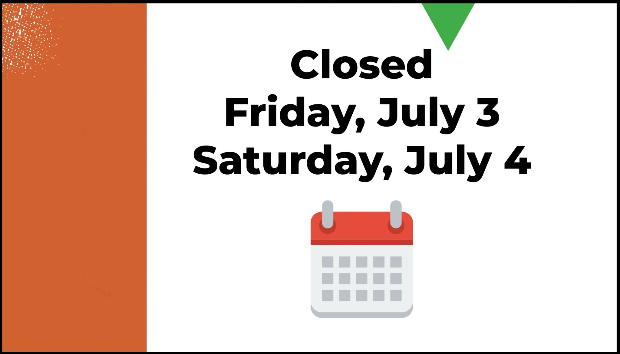 Closed July 4 Holiday 556X315