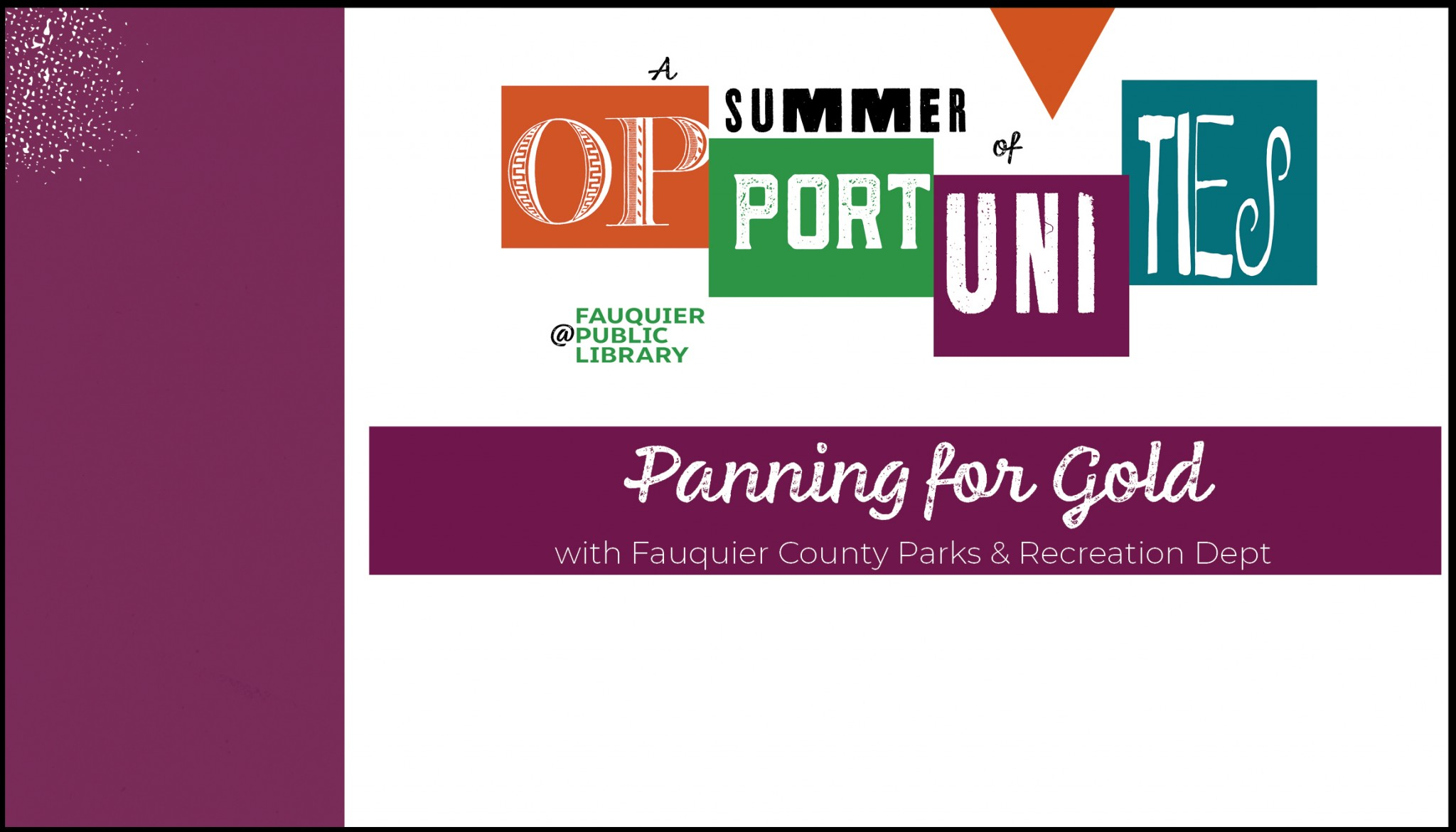 "Opportunities banner ""Panning for Gold"""