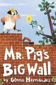 Mr. Pig's Big Wall - Glenn Hernández
