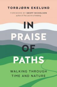 In Praise of Paths - Torbjørn Ekelund