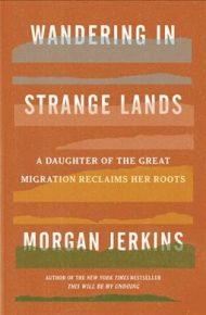 Wandering in Strange Lands - Morgan Jerkins