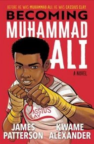 Becoming Muhammad Ali - James Patterson and Kwame Alexander