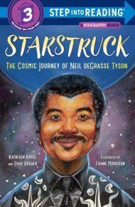 Starstruck : the Cosmic Journey of Neil deGrasse Tyson - Kathleen Krull and Paul Brewer
