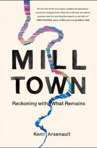 Mill Town - Kerri Arsenault