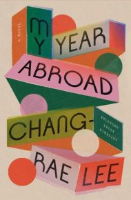 My Year Abroad - Chang-rae Lee