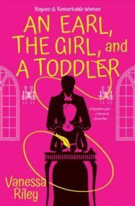 An Earl, the Girl, and a Toddler - Vanessa Riley