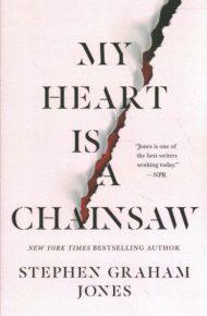 My Heart is a Chainsaw - Stephen Graham Jones