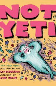Not Yeti - Kelly DiPucchio